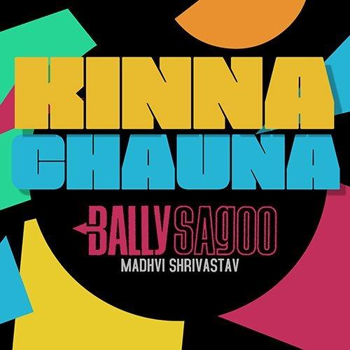 Kinna Chauna featuring Madhvi Shrivastav (2021)